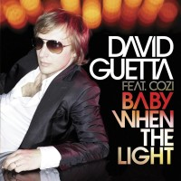 DAVID GUETTA & COZI - Baby When The Light