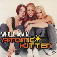 ATOMIC KITTEN - Whole Again