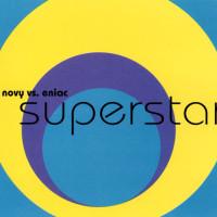 NOVY VS ENIAC - SUPERSTAR