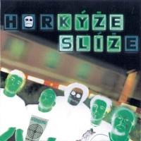 Horkyze Slize - L.A.G. Song