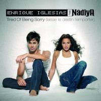 ENRIQUE IGLESIAS & NADIYA - Tired Of Being Sorry