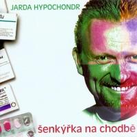 JARDA HYPOCHONDR - Šenkýřka