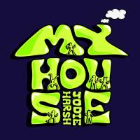 JODIE HARSH - MY HOUSE