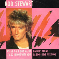 ROD STEWART - What Am I Gonna Do (I'm So In Love With You)