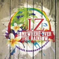 IZ (ISRAEL KAMAKAWIWO'OLE) - Over The Rainbow