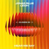JONAS BLUE FT. LEON - HEAR ME SAY