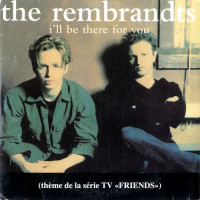 REMBRANDTS - I'Ll Be There For You