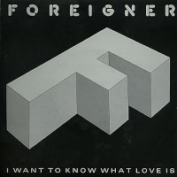 Foreigner - I Want To Know What Love It Is