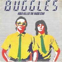 BUGGLES - Video Killed The Radio Star