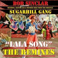 BOB SINCLAR VS. SUGARHILL GANG - LALA SONG