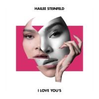HAILEE STEINFELD - I LOVE YOUS