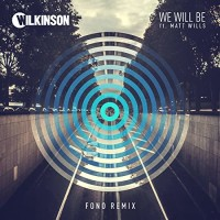 Wilkinson - WE WILL BE