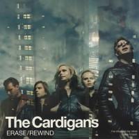 CARDIGANS - Erase/Rewind