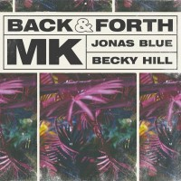 MK FT. JONAS BLUE,B.HILL - BACK & FORTH