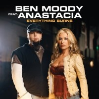 BEN MOODY & ANASTACIA - Everything Burns