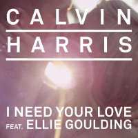 CALVIN HARRIS & ELLIE GOULDING - I Need Your Love