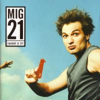 MIG 21 - Snadné je žít