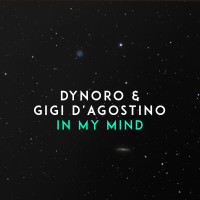 Dynoro & Gigi D´Agostino - In My Mind