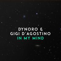 Dynoro & Gigi D´Agostino - In My Mind