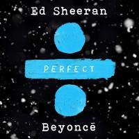 ED SHEERAN & BEYONCÉ - Perfect Duet