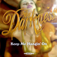 Darkness - Keep Me Hangin' On