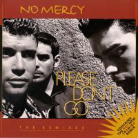 NO MERCY - Please Don't Go