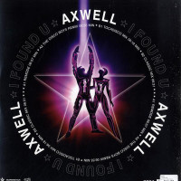 Axwell - I FOUND YOU ( HIGH CONTRAST MIX )