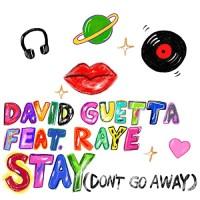DAVID GUETTA FT. RAYE - STAY (DONT GO AWAY)