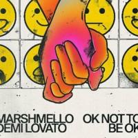 MARSHMELLO FT. DEMI LOVATO - OK NOT TO BE OK