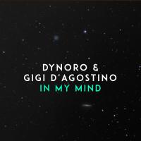 DYNORO FT. GIGI D AGOSTINO - IN MY MIND